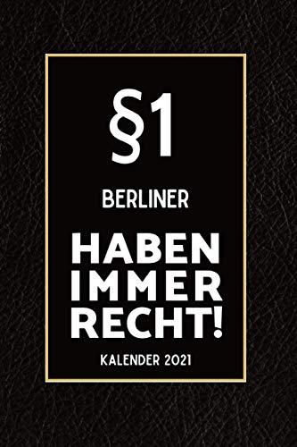 §1 Berliner Haben Immer Recht - Kalender 2021: Lustiger Kalender 2021 Din A5 I Terminkalender 2021 I Buchkalender 2021 I Schönes Geschenk Kollegen & Familie I Schwarze Lederoptik