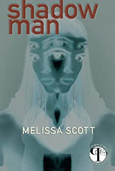 Shadow Man (Paragons of Queer Speculative Fiction) by [Melissa Scott]
