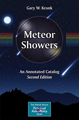 Meteor Showers: An Annotated Catalog (The Patrick Moore Practical Astronomy Series)