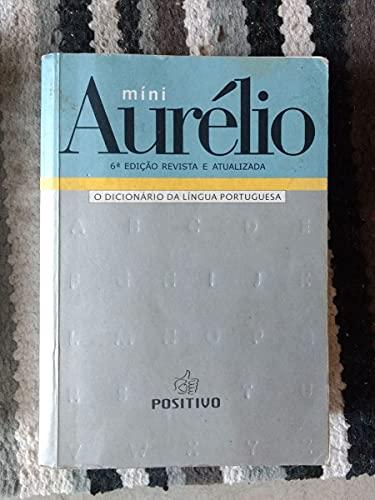Mini Aurelio. O Dicionário Da Lingua Portuguesa