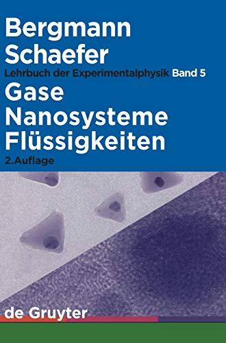 Ludwig Bergmann; Clemens Schaefer: Lehrbuch der Experimentalphysik: Gase, Nanosysteme, Flüssigkeiten (Bergmann-Schaefer Lehrbuch Der Experimentalphysik, Band 5)