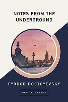 Notes from the Underground (AmazonClassics Edition) (English Edition) por [Fyodor Dostoyevsky]