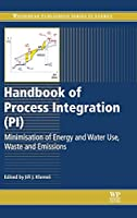 Handbook of Process Integration (PI): Minimisation of Energy and Water Use, Waste and Emissions (Woodhead Publishing Series in Energy)