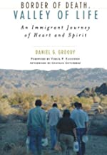 Border of Death, Valley of Life: An Immigrant Journey of Heart and Spirit (Celebrating Faith: Explorations in Latino Spirituality and Theology)