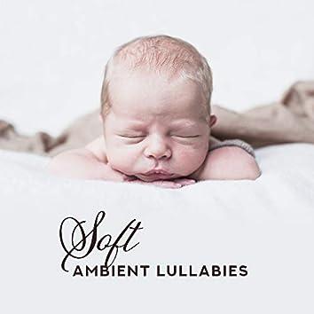 Soft Ambient Lullabies