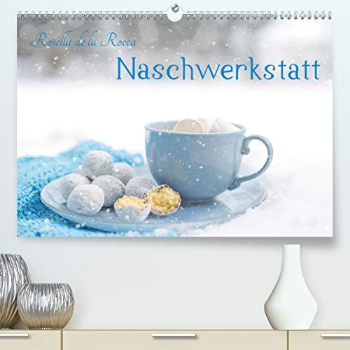 Naschwerkstatt (Premium, hochwertiger DIN A2 Wandkalender 2021, Kunstdruck in Hochglanz)
