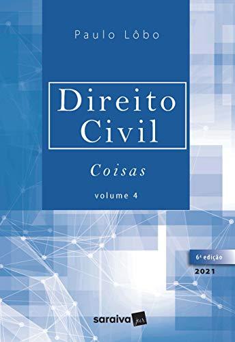 Direito Civil - Coisas - Volume 4 - 6ª Edição 2021