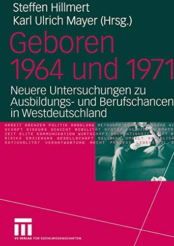 Geboren 1964 und 1971: Neuere Untersuchungen zu Ausbildungs- und Berufschancen in Westdeutschland (German Edition)