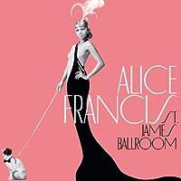 ALICE FRANCIS(アリス・フランシス) / セント・ジェームス・ボールルーム