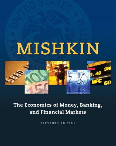 Compare Textbook Prices for Economics of Money, Banking and Financial Markets, The The Pearson Series in Economics 11 Edition ISBN 9780133836790 by Mishkin, Frederic