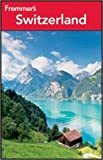 Frommer s Comprehensive Travel Guide: Switzerland & Liechtenstein  94- 95 (Frommer s Comprehensive Guides)
