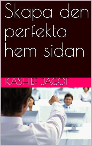 Skapa den perfekta hem sidan (Swedish Edition)