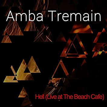 Hell (Live at The Beach Cafe)