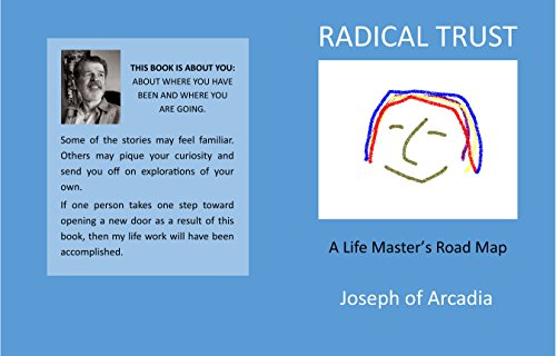 Radical Trust: A Life Master's Road Map (English Edition)