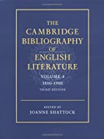 The Cambridge Bibliography of English Literature: Volume 4, 1800–1900 (The Cambridge Bibliography of English Literature 3, Series Number 4)