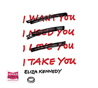 I Take You                   By:                                                                                                                                 Eliza Kennedy                               Narrated by:                                                                                                                                 Katherine Mangold                      Length: 9 hrs and 35 mins     17 ratings     Overall 3.2