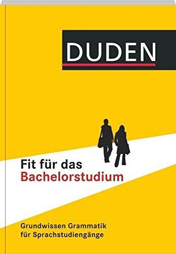 Duden - Fit für das Bachelorstudium: Grundwissen Grammatik für Sprachstudiengänge (Duden Sprachwissen)