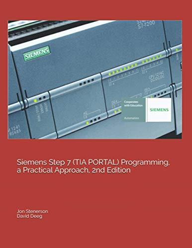 Siemens Step 7 (TIA PORTAL) Programming, a Practical Approach,...