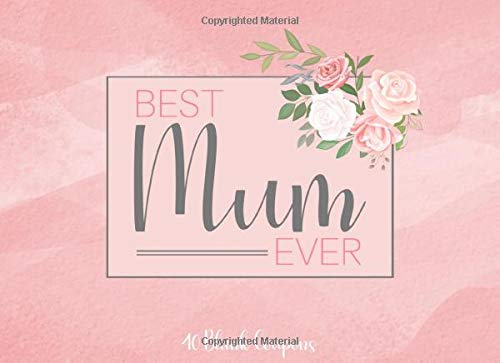 Best Mum Ever - 40 Blank Coupons: To Be Filled With Loving Gestures & Activities | A Unique Gift For Mother's Day, Birthday, Christmas or Just To Show Appreciation