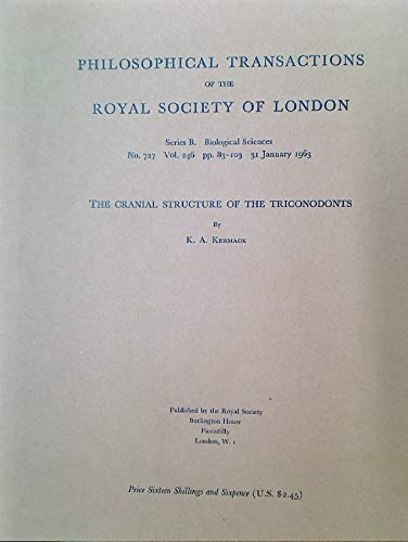 PHILOSOPHICAL TRANSACTIONS OF THE ROYAL SOCIETY OF LONDON SERIES B. BIOLOGICAL SCIENCES NO. 727 VOL. 246: THE CRANIAL STRUCTURE OF THE TRICONODONTS.