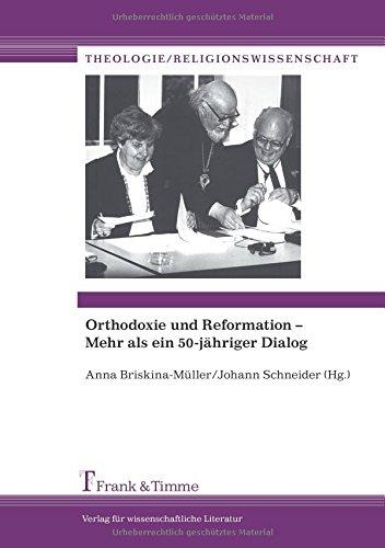 Orthodoxie und Reformation - Mehr als ein 50-jähriger Dialog