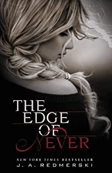 The Edge of Never by [J. A. Redmerski]
