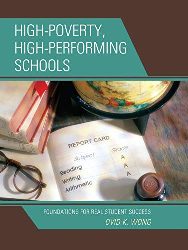 High Poverty High Performing Schools Foundations For Real Student Success