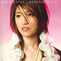 Reminiscence by Bonnie Pink (2005-06-22)