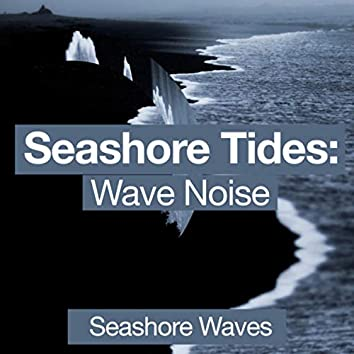 Seashore Tides: Wave Noise