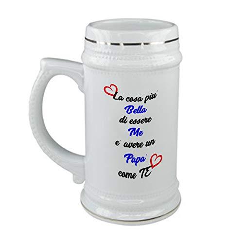Boccale da Birra Festa del papà - la Cosa più Bella di Essere Me è Avere Un papà Come Te - Love - in Ceramica - capienza 50 cl - Idea Regalo