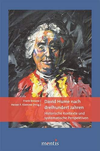 David Hume Nach Dreihundert Jahren: Historische Kontexte Und Systematische Perspektiven