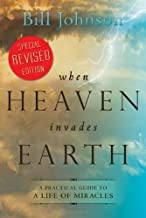 When Heaven Invades Earth Revised Edition by Bill Johnson (2009-07-01)