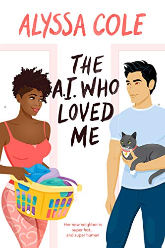 The A.I. Who Loved Me by [Alyssa Cole]
