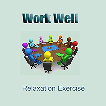 Work Well - Relaxation Exercise