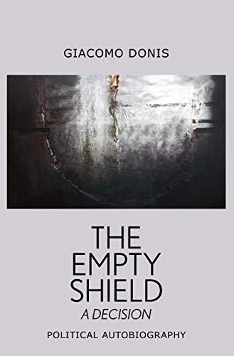 The Empty Shield: A Decision; Political Autobiography