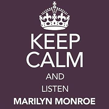 Keep Calm and Listen Marilyn Monroe