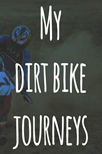 My Dirt Bike Journeys: The perfect way to record your motorcyle trips! Ideal gift for anyone who loves to ride!
