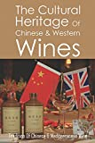 The Cultural Heritage Of Chinese & Western Wines: Tradition Of Chinese & Mediterranean Wine: Wine In China