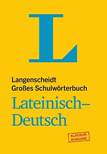 Langenscheidt Großes Schulwörterbuch Lateinisch-Deutsch Klausurausgabe