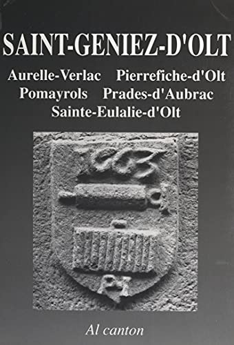 Saint-Geniez-d'Olt (Sent-Ginièis): Aurela-Verlac, Pèira-Ficha, Pomairòls, Pradas, Senta-Aularia (French Edition) ⭐