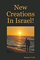 New Creations In Israel!
