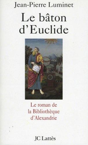 Le bâton d'Euclide (Romans historiques)
