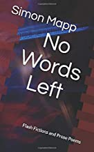 No Words Left: Flash Fictions and Prose Poems