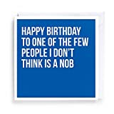 FUNNY BIRTHDAY CARD FRIEND FAMILY PEOPLE I DONT THINK IS A NOB RUDE ECO FRIENDLY GREETING CARD HIM HER