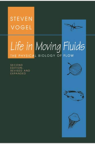 Life in Moving Fluids: The Physical Biology of Flow - Revised and Expanded Second Edition (Princeton Paperbacks)