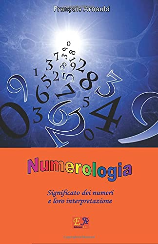 Numerologia: Significato dei numeri e loro interpretazione
