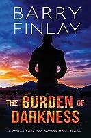 The Burden of Darkness: A Marcie Kane and Nathan Harris Thriller (Marcie Kane Thriller Collection)