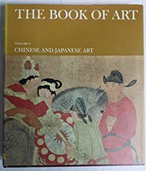 Unknown Binding CHINESE AND JAPANESE ART. WITH ILLUSTRATIONS (THE BOOK OF ART. VOL. 9.) Book