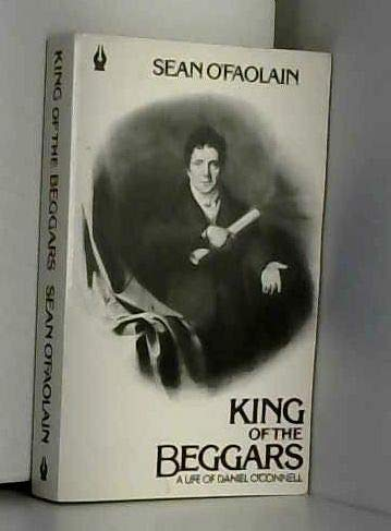 King of the Beggars: A Life of Daniel O'Connell