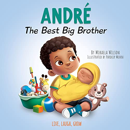 André The Best Big Brother: A Story to Help Prepare a Soon-To-Be...